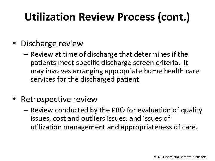Utilization Review Process (cont. ) • Discharge review – Review at time of discharge