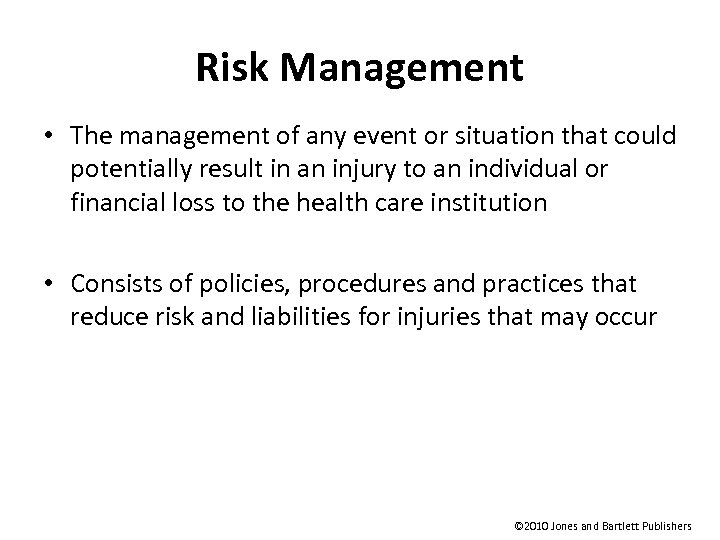 Risk Management • The management of any event or situation that could potentially result