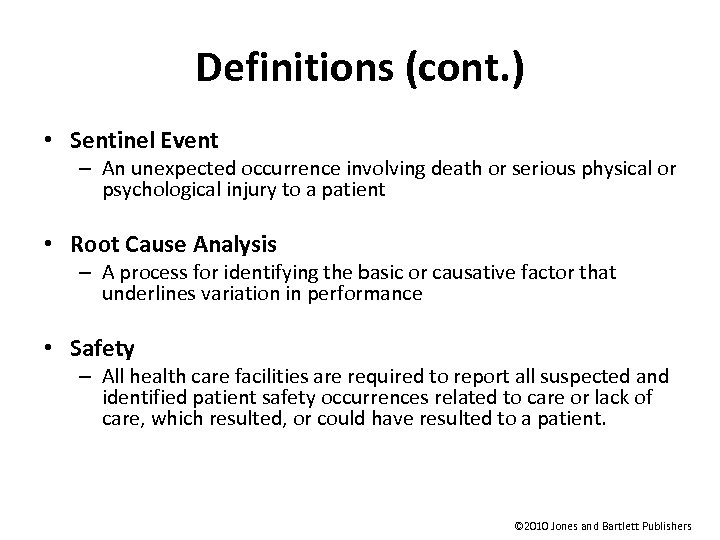 Definitions (cont. ) • Sentinel Event – An unexpected occurrence involving death or serious
