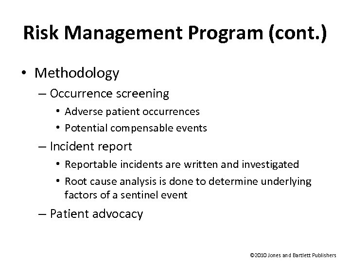 Risk Management Program (cont. ) • Methodology – Occurrence screening • Adverse patient occurrences