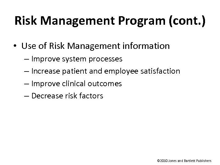 Risk Management Program (cont. ) • Use of Risk Management information – Improve system