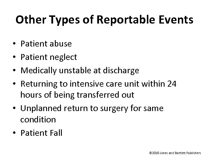 Other Types of Reportable Events Patient abuse Patient neglect Medically unstable at discharge Returning