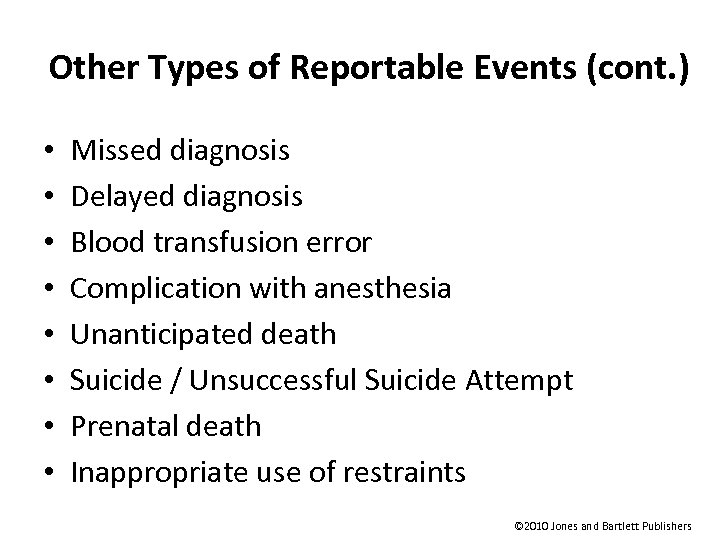 Other Types of Reportable Events (cont. ) • • Missed diagnosis Delayed diagnosis Blood