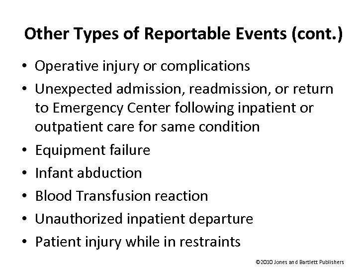 Other Types of Reportable Events (cont. ) • Operative injury or complications • Unexpected