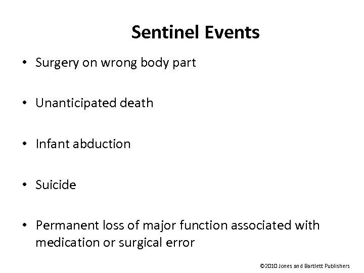 Sentinel Events • Surgery on wrong body part • Unanticipated death • Infant abduction