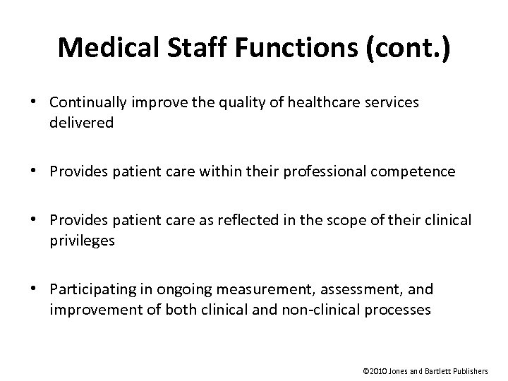 Medical Staff Functions (cont. ) • Continually improve the quality of healthcare services delivered