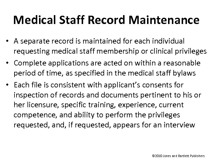 Medical Staff Record Maintenance • A separate record is maintained for each individual requesting