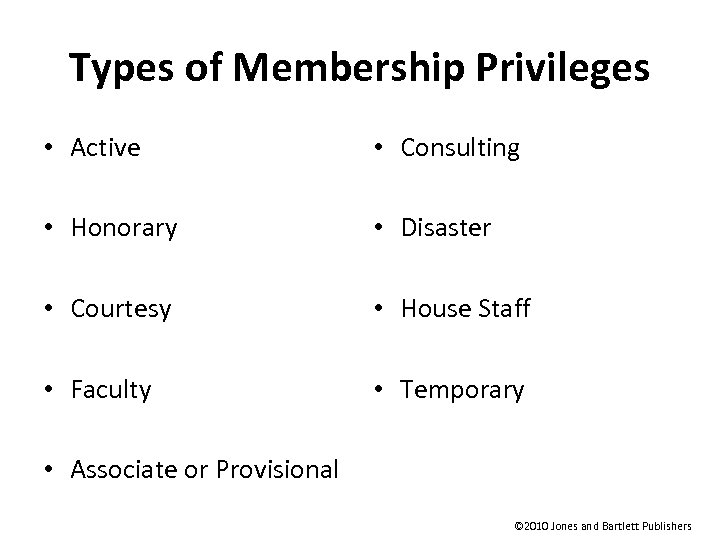 Types of Membership Privileges • Active • Consulting • Honorary • Disaster • Courtesy