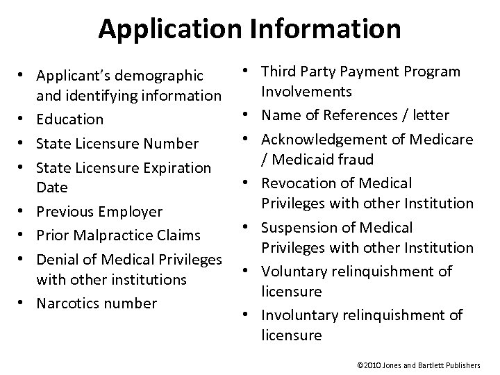 Application Information • Applicant's demographic and identifying information • Education • State Licensure Number
