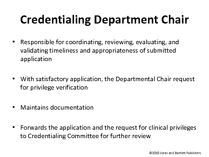 Credentialing Department Chair • Responsible for coordinating, reviewing, evaluating, and validating timeliness and appropriateness