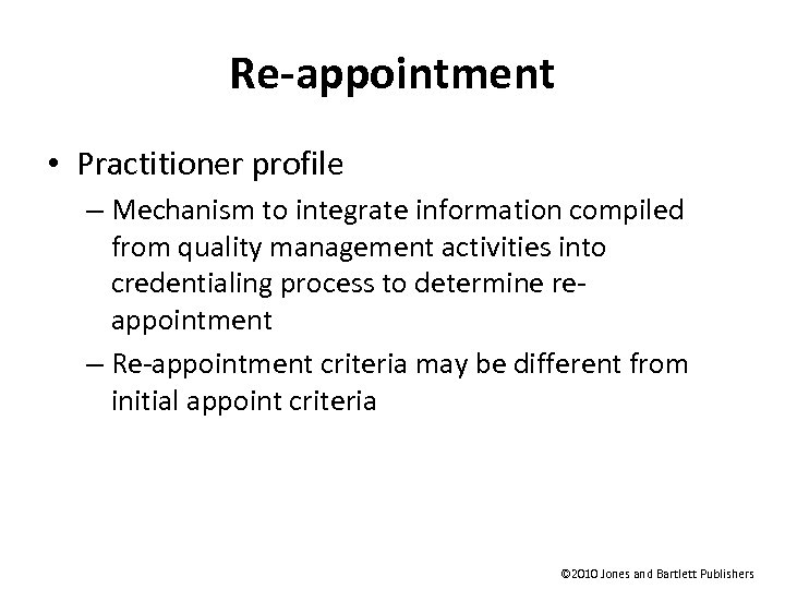 Re-appointment • Practitioner profile – Mechanism to integrate information compiled from quality management activities