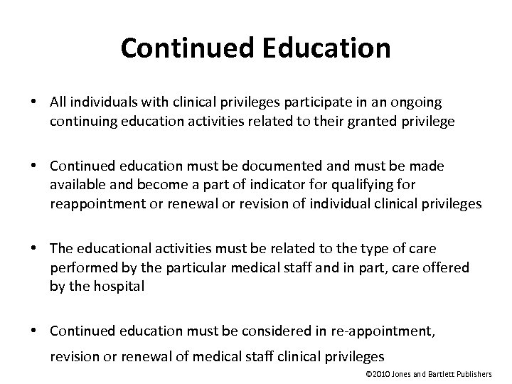 Continued Education • All individuals with clinical privileges participate in an ongoing continuing education