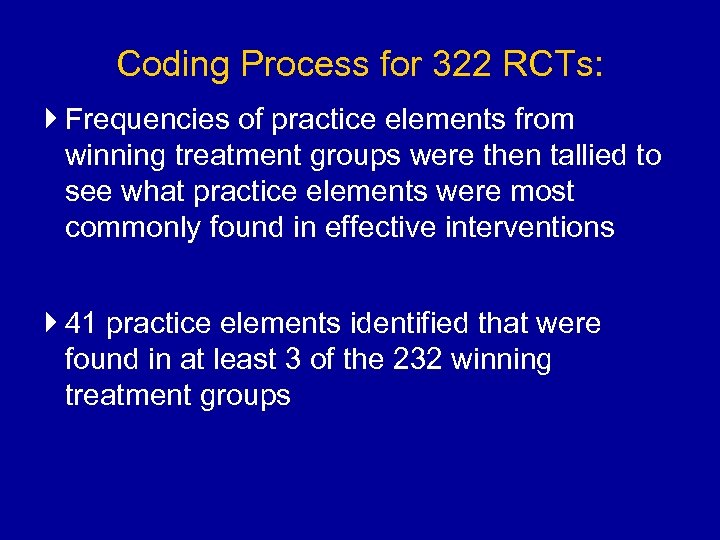 Coding Process for 322 RCTs: Frequencies of practice elements from winning treatment groups were