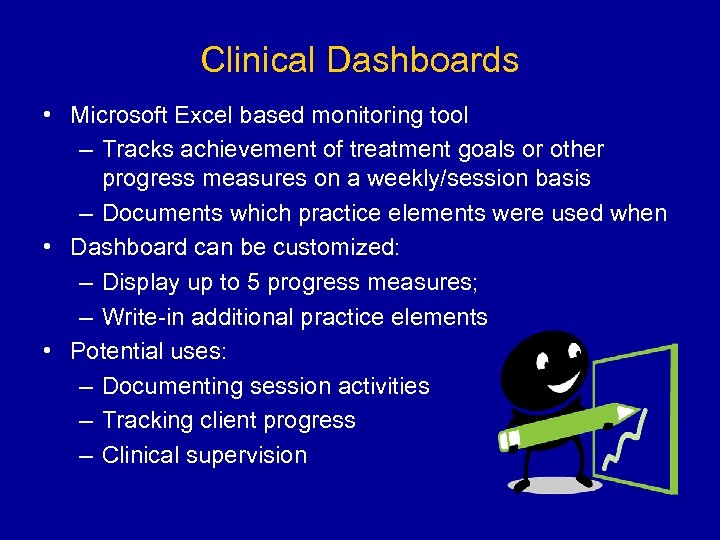Clinical Dashboards • Microsoft Excel based monitoring tool – Tracks achievement of treatment goals