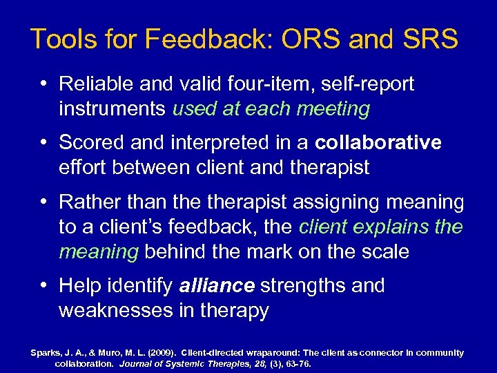 Tools for Feedback: ORS and SRS • Reliable and valid four-item, self-report instruments used