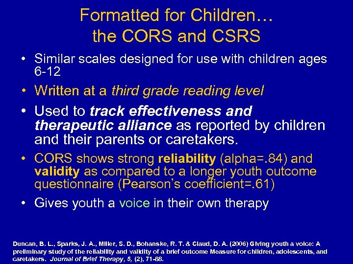 Formatted for Children… the CORS and CSRS • Similar scales designed for use with