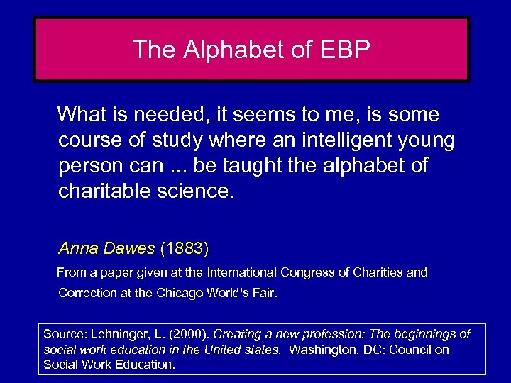 The Alphabet of EBP What is needed, it seems to me, is some course
