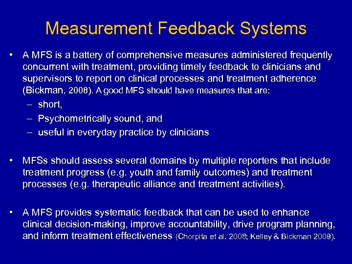 Measurement Feedback Systems • A MFS is a battery of comprehensive measures administered frequently
