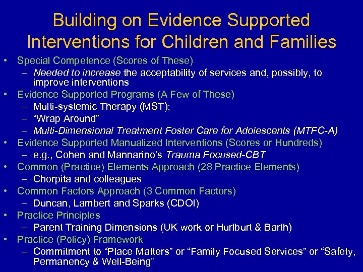 Building on Evidence Supported Interventions for Children and Families • Special Competence (Scores of