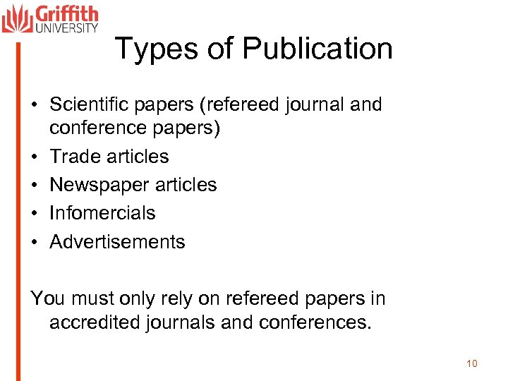 Types of Publication • Scientific papers (refereed journal and conference papers) • Trade articles