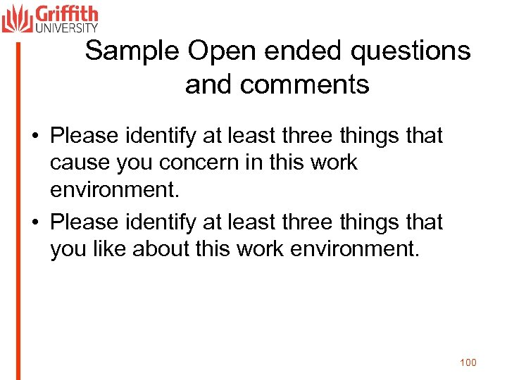 Sample Open ended questions and comments • Please identify at least three things that