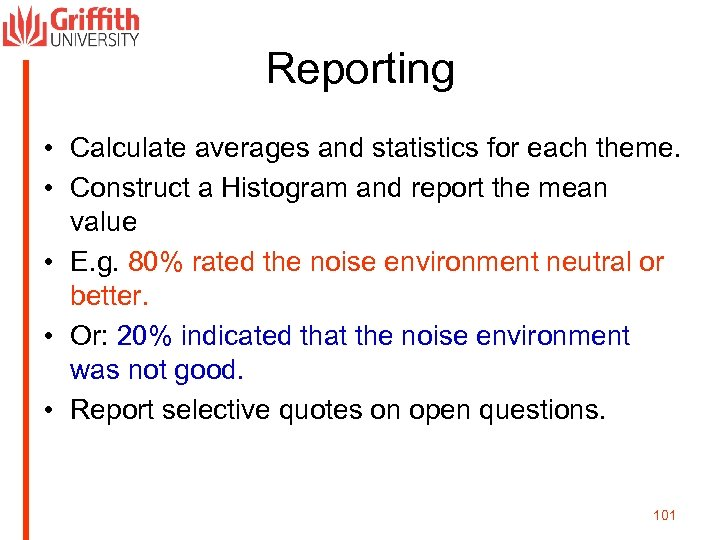 Reporting • Calculate averages and statistics for each theme. • Construct a Histogram and