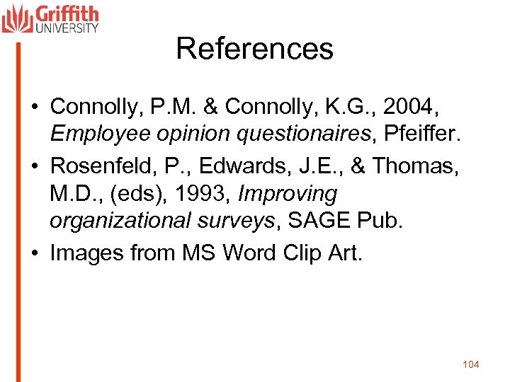 References • Connolly, P. M. & Connolly, K. G. , 2004, Employee opinion questionaires,