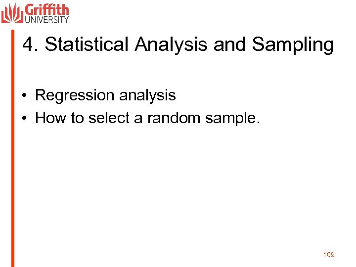 4. Statistical Analysis and Sampling • Regression analysis • How to select a random