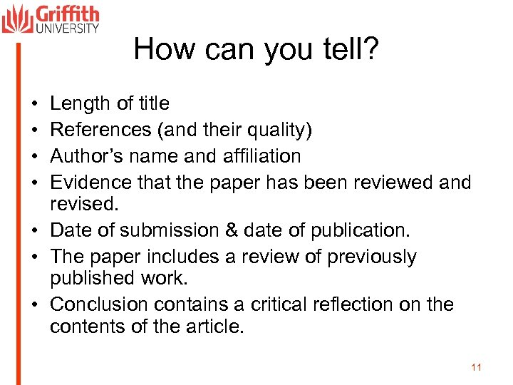 How can you tell? • • Length of title References (and their quality) Author's