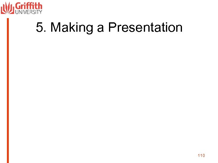 5. Making a Presentation 110