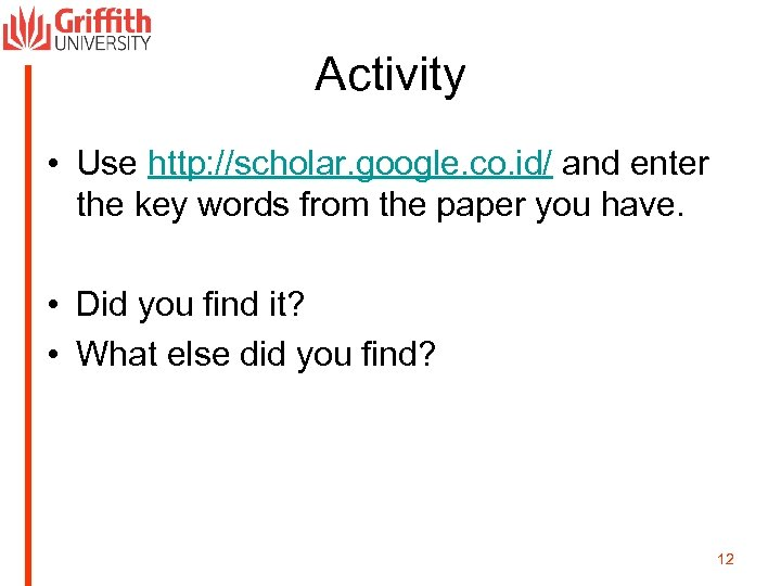 Activity • Use http: //scholar. google. co. id/ and enter the key words from