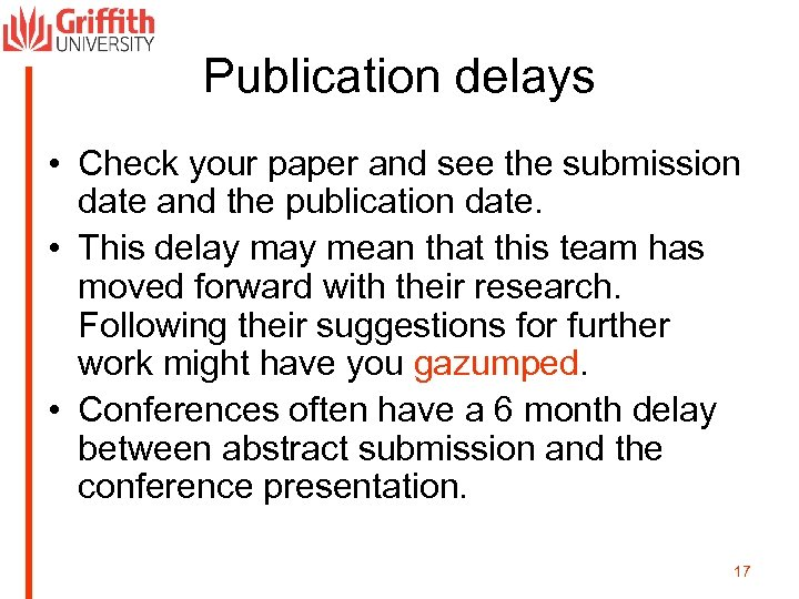 Publication delays • Check your paper and see the submission date and the publication