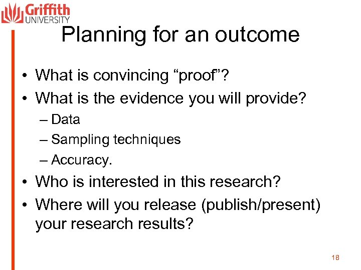 "Planning for an outcome • What is convincing ""proof""? • What is the evidence"