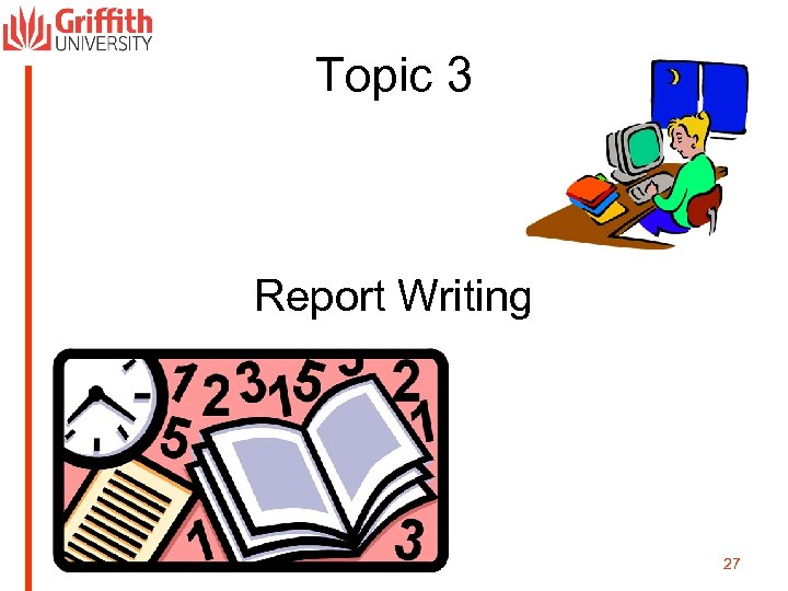 Topic 3 Report Writing 27