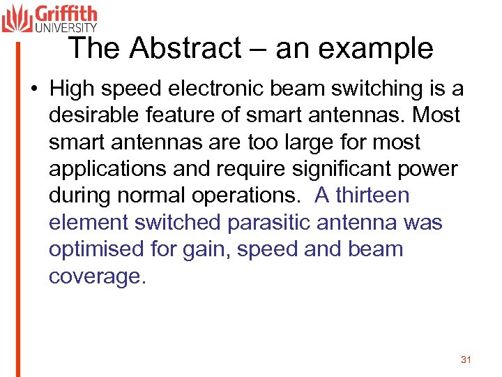 The Abstract – an example • High speed electronic beam switching is a desirable