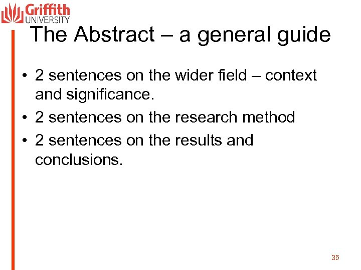 The Abstract – a general guide • 2 sentences on the wider field –