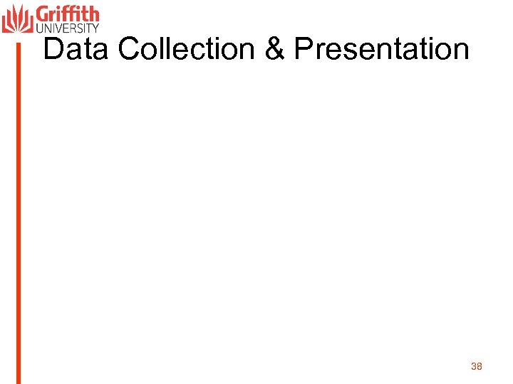 Data Collection & Presentation 38