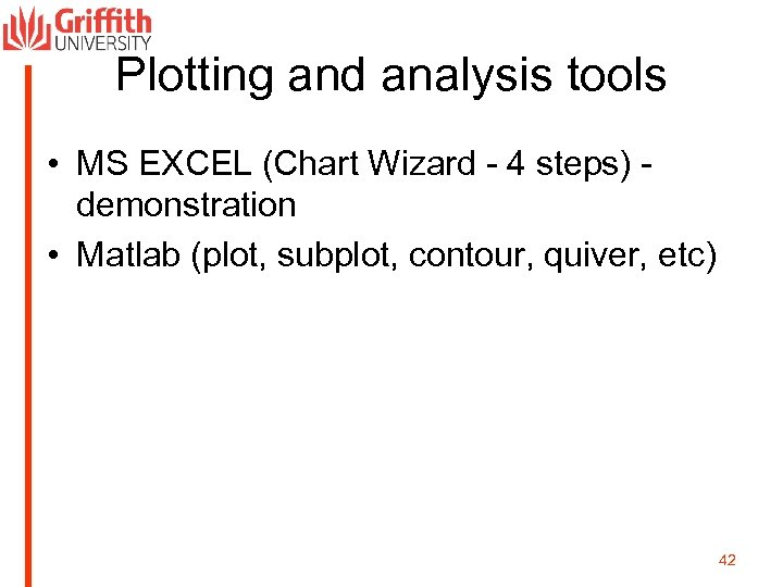 Plotting and analysis tools • MS EXCEL (Chart Wizard - 4 steps) demonstration •