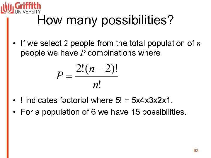 How many possibilities? • If we select 2 people from the total population of