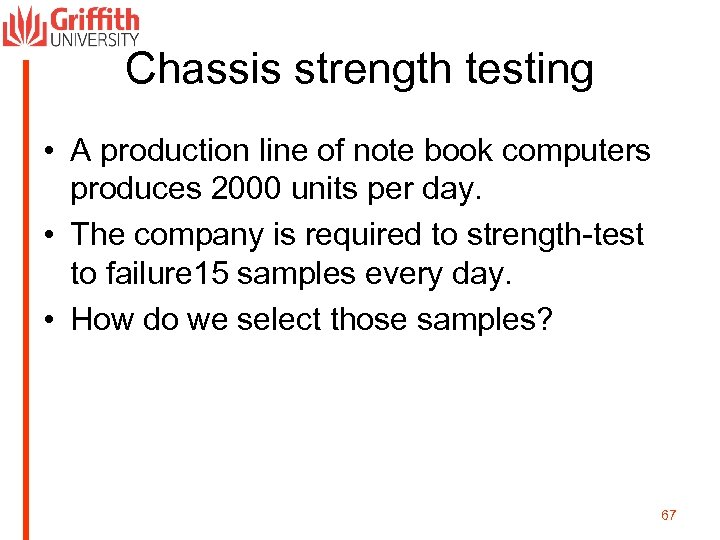 Chassis strength testing • A production line of note book computers produces 2000 units