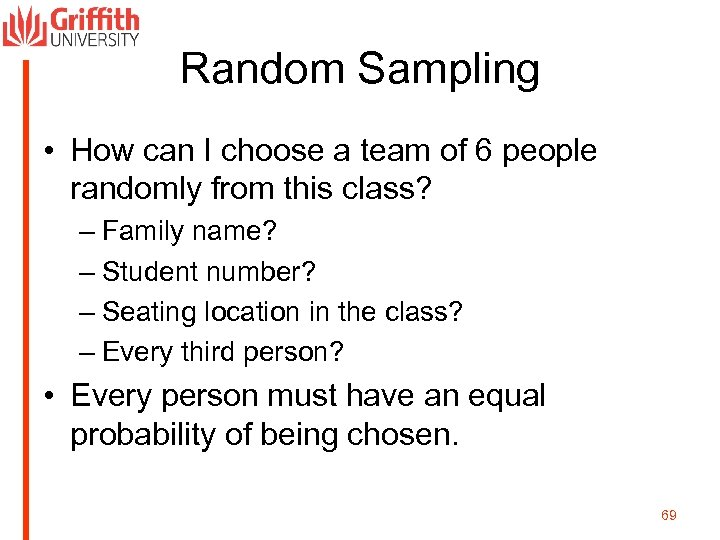 Random Sampling • How can I choose a team of 6 people randomly from