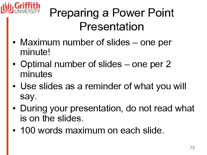 Preparing a Power Point Presentation • Maximum number of slides – one per minute!