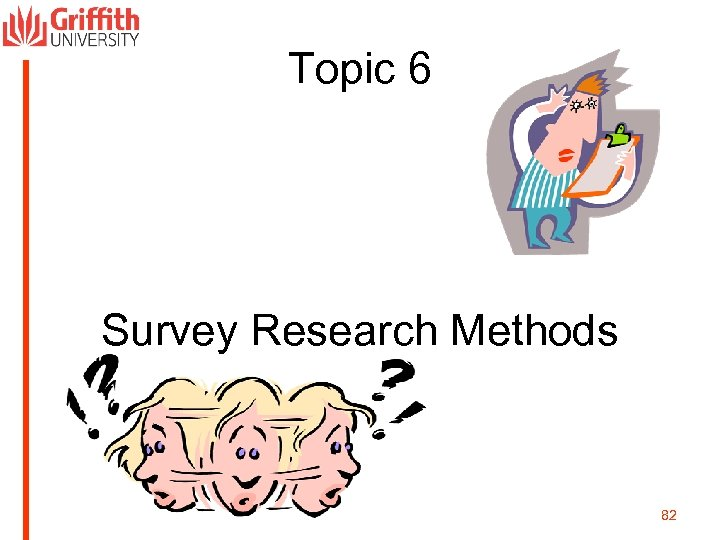 Topic 6 Survey Research Methods 82