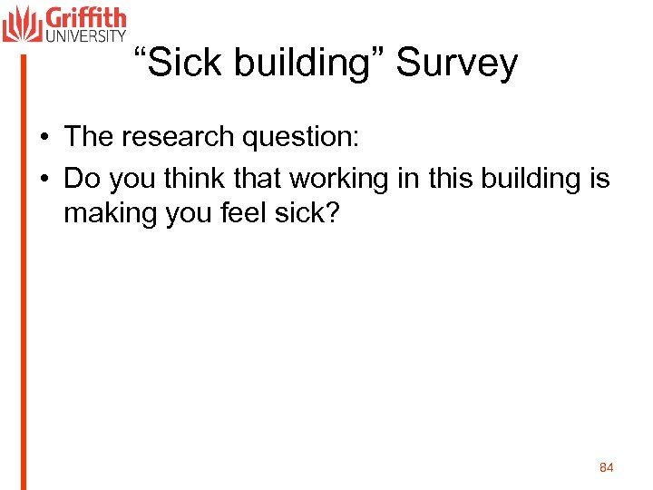 """Sick building"" Survey • The research question: • Do you think that working in"