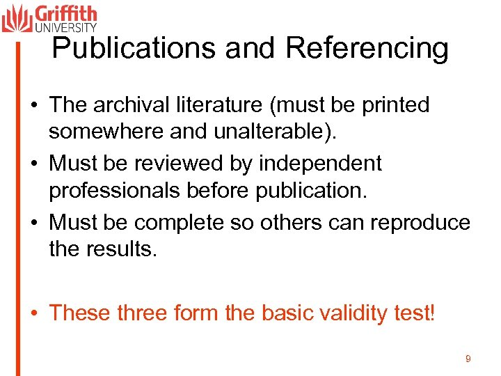 Publications and Referencing • The archival literature (must be printed somewhere and unalterable). •