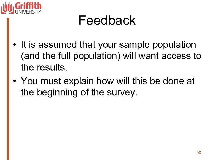 Feedback • It is assumed that your sample population (and the full population) will