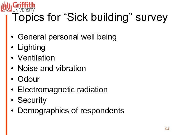 "Topics for ""Sick building"" survey • • General personal well being Lighting Ventilation Noise"