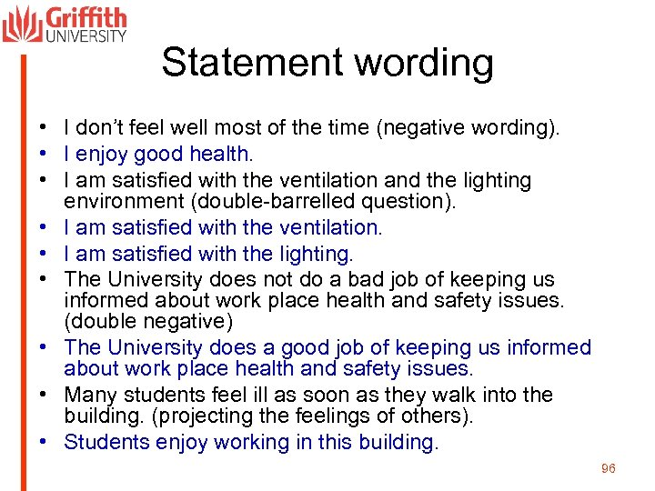 Statement wording • I don't feel well most of the time (negative wording). •