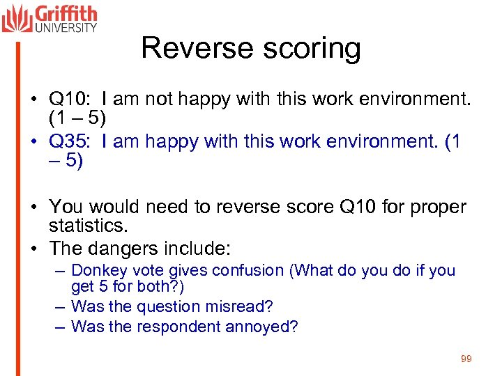 Reverse scoring • Q 10: I am not happy with this work environment. (1