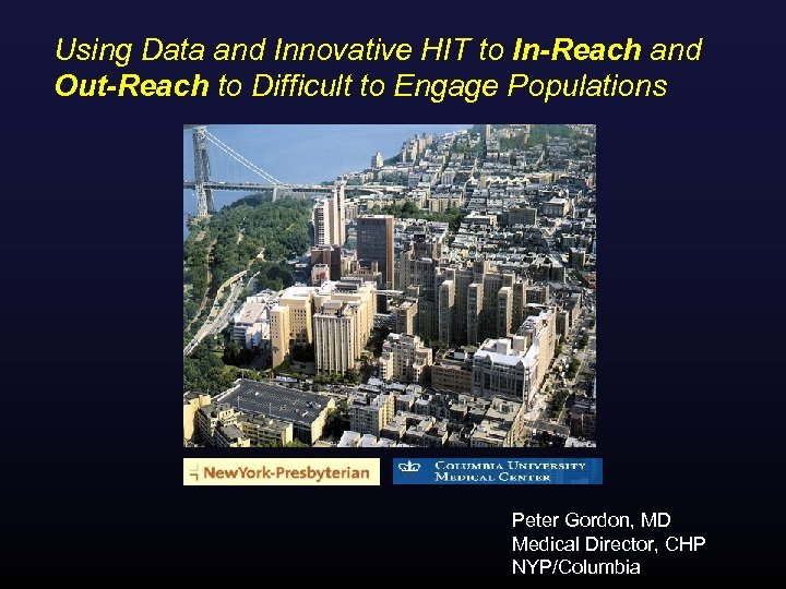 Using Data and Innovative HIT to In-Reach and Out-Reach to Difficult to Engage Populations